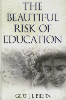 The Beautiful Risk of Education