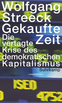 Gekaufte Zeit- Die vertagte Krise des demokratischen Kapitalismus
