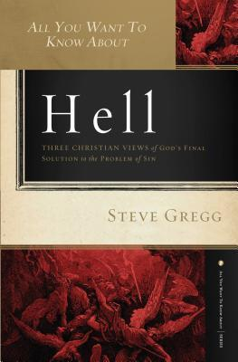 All You Want to Know About Hell - Steve Gregg