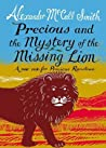 Precious and the Mystery of the Missing Lion (Precious Ramotswe's Very First Cases, #3)