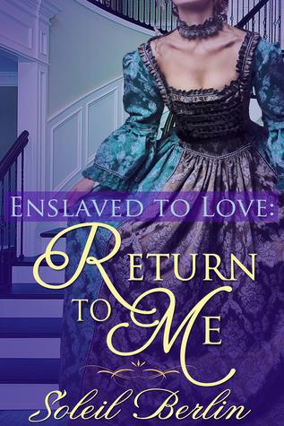 Enslaved to Love: Return to Me