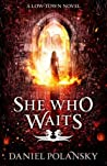 She Who Waits (Low Town, #3)