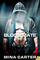 Blood Mate (Project Rebellion, #2)