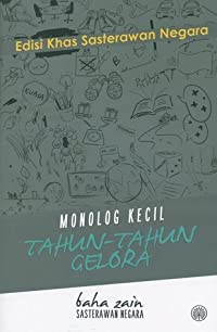Edisi Khas Sasterawan Negara Monolog: Kecil Tahun-Tahun Gelora