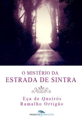 O Mistério da Estrada de Sintra by Eça de Queirós