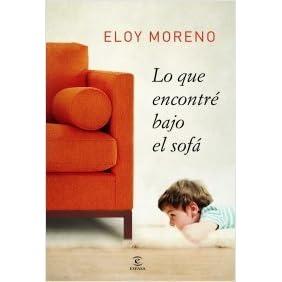 Lo Que Encontré Bajo El Sofá By Eloy Moreno