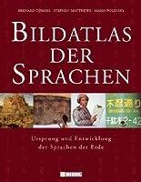 Bildatlas der Sprachen: Ursprung und Entwicklung der Sprachen der Erde