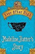 Madeline Hatter's Story