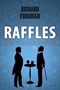 Raffles The Complete Innings