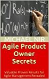 Agile Product Owner Secrets Valuable Proven Results for Agile... by Michael Nir