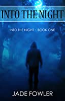 Into the Night (Into the Night #1)