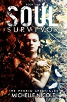 Soul Survivor (Hybrid Chronicles, #1)