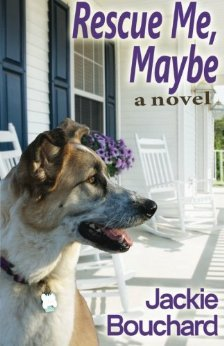 Rescue Me, Maybe by Jackie Bouchard