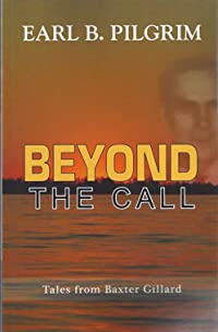 Beyond the Call: Tales From Baxter Gillard