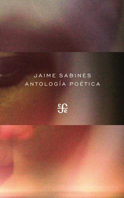 Antología Poética by Jaime Sabines