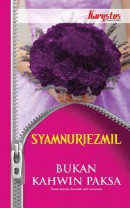 Bukan Kahwin Paksa By Syamnuriezmil