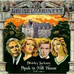 Gruselkabinett 8 - Spuk in Hill House (Teil 1 von 2)