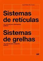 Sistemas de Retículas: Un Manual para Diseñadores Gráficos / Sistema de Grelhas: Um Manual para Designers Gráficos