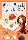 What Would Oprah Do?