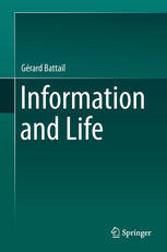 Information and Life by Gérard Battail