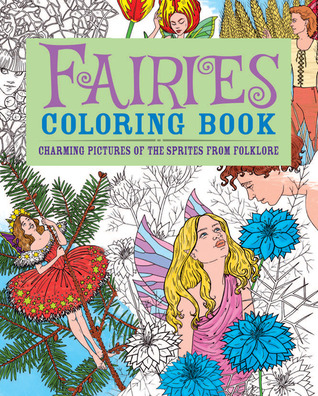 Fairies Coloring Book: Charming Pictures of the Sprites from