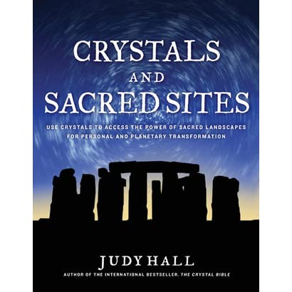 Crystals and sacred sites use crystals to access the power of crystals and sacred sites use crystals to access the power of sacred landscapes for personal and planetary transformation by judy hall fandeluxe Epub