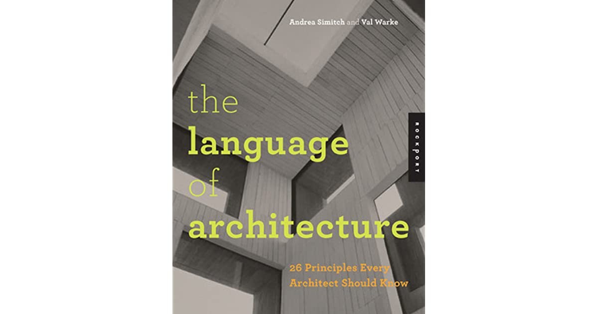The language of architecture 26 principles every - Should i be an architect ...