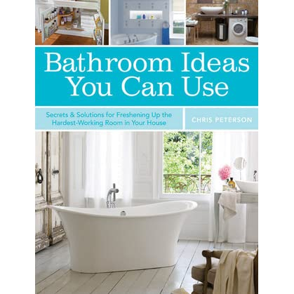bathroom ideas you can use secrets solutions for freshening up the hardest working room in your house by chris peterson