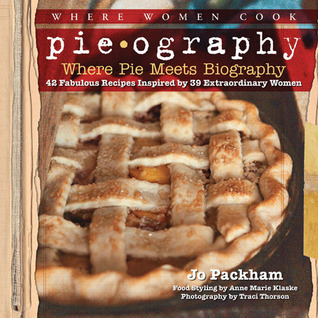 Pieography-Where-Pie-Meets-Biography-42-Fabulous-Recipes-Inspired-by-39-Extraordinary-Women
