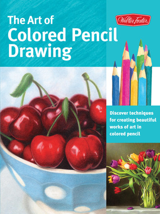 The Art of Colored Pencil Drawing by Cynthia Knox