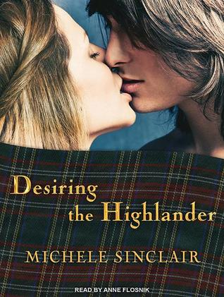 Desiring The Highlander The Mctiernays 3 By Michele Sinclair