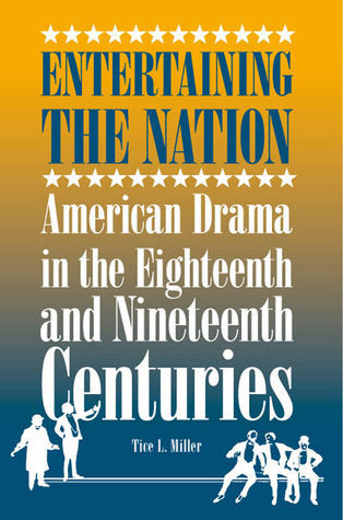 Entertaining-the-nation-American-drama-in-the-eighteenth-and-nineteenth-centuries