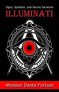 Signs, Symbols, and Secret Societies: Illuminati