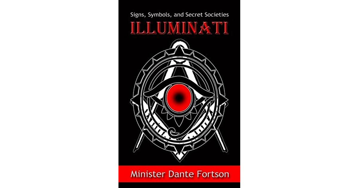 Signs Symbols And Secret Societies Illuminati By Dante Fortson