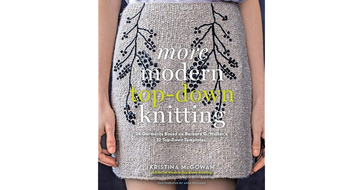 36b05bf7a More Modern Top-Down Knitting  24 Garments Based on Barbara G ...