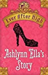 Ashlynn Ella's Story (Ever After High, #0.5)