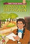 Ludwig Van Beethoven (Seri Tokoh Dunia #12)