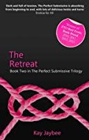 The Retreat (Perfect Submissive #2)