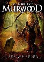 The Blight of Muirwood (Legends of Muirwood, #2)