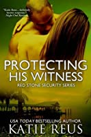 Protecting His Witness (Red Stone Security, #7)