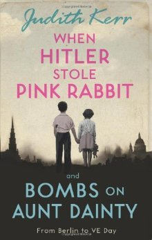 When Hitler Stole Pink Rabbit / Bombs on Aunt Dainty by Judith Kerr