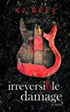 Irreversible Damage (Irreparable #2)