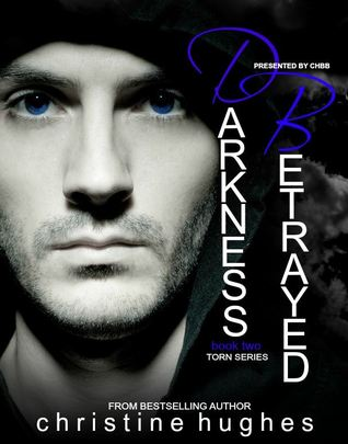 Darkness Betrayed (Torn #2)