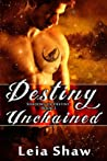 Download ebook Destiny Unchained (Shadows of Destiny, #3) by Leia Shaw