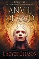 Anvil of God: Book One of the Carolingian Chronicles