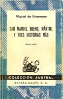 San Manuel Bueno, mártir, y tres historias más
