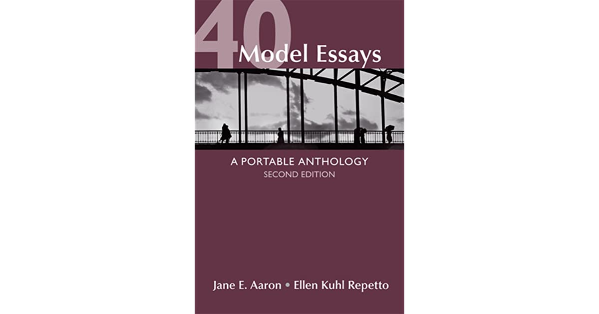 40 model essays a portable anthology by jane e aaron college