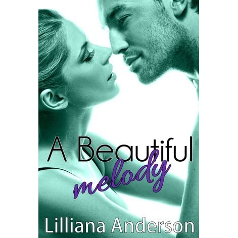 A Beautiful Melody Beautiful 3 by Lilliana Anderson