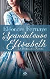 Scandaleuse Elisabeth (La famille d'Arsac, #1)