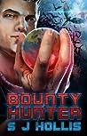 Bounty Hunter by S.J. Hollis